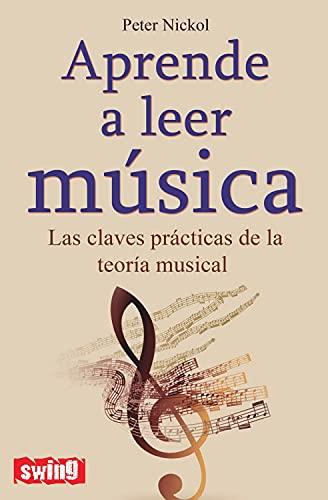 Aprende a leer música: Las claves prácticas de la teoría musical (Swing)