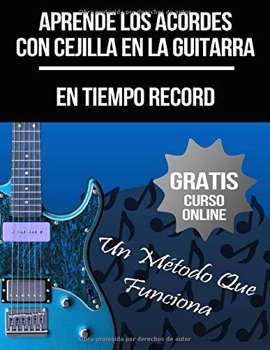Aprende Los Acordes Con Cejilla En La Guitarra: (+ Curso en Vídeo)